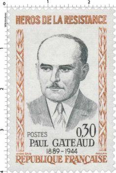 Timbre 1961 : HÉROS DE LA RÉSISTANCE PAUL GATEAUD 1889-1944 | WikiTimbres