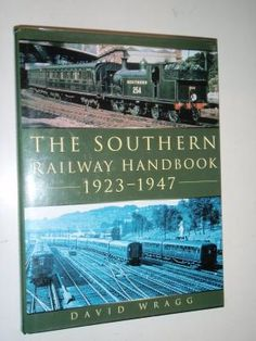 The Southern Railway Handbook 1923-1947: Wragg, David 17