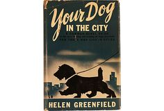 Your Dog in the City, 1945  (love the art on book jacket)