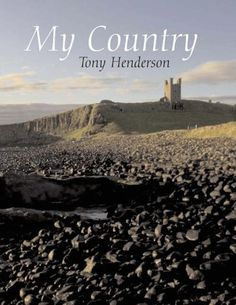 Tony Henderson - My Country: Discovering North East England