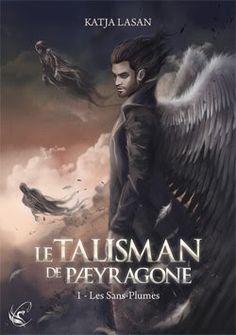 Les Reines de la Nuit: Le talisman de Paeyragone T1 Les sans plumes de Ka...