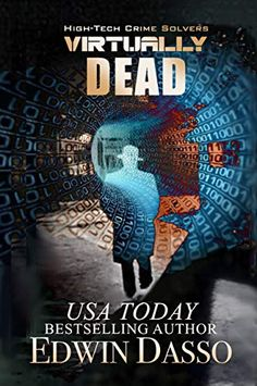 Virtually Dead (High-Tech Crime Solvers Book 4) by Edwin Dasso