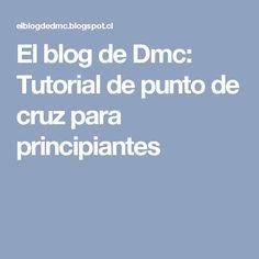 El blog de Dmc: Tutorial de punto de cruz para principiantes