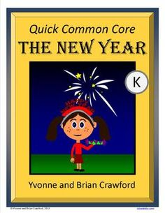 For kindergarten - The New Year Quick Common Core is a packet of ten different math worksheets featuring a New Year theme. $