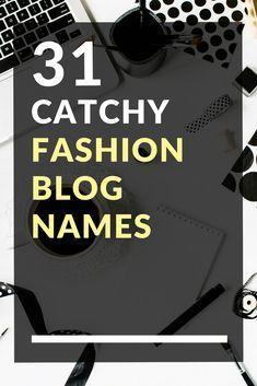 31 Catchy Fashion Blog Names