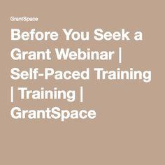 Before You Seek a Grant Webinar | Self-Paced Training | Training | GrantSpace