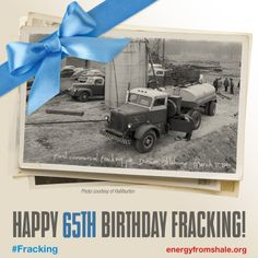 Happy 65th Birthday #fracking! 65th Birthday, Happy Birthday, Oilfield Trash, Shale Gas, Trade Association, We Energies, Natural Resources, Oil And Gas, Big And Beautiful