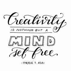 """""""creativity is nothing but a mind set free."""" // yes, the answer is that anyone can be #creative. just let go and set your mind free. #creativity #handlettering"""