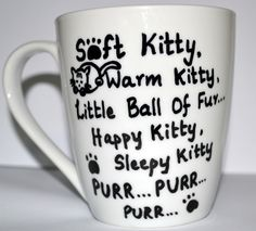 Soft Kitty Warm Kitty - The Big Bang Theory Mug - Sheldon Cooper - TBBT 10 oz by DreamAndCraft on Etsy https://www.etsy.com/listing/170326266/soft-kitty-warm-kitty-the-big-bang