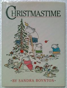 Christmas Book - Christmastime by Sandra Boynton.  Would love to have this one.