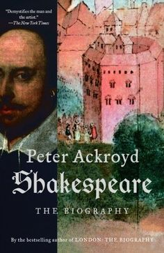 Shakespeare: The Biography  by Peter Ackroyd