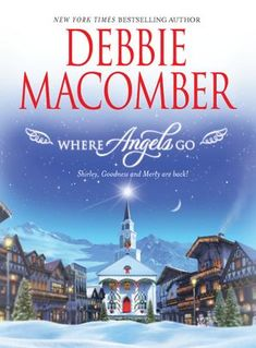 """Read """"Where Angels Go"""" by Debbie Macomber available from Rakuten Kobo. Christmas is a time for angel. Shirley, Goodness and Mercy are back! These three irresistible angels love their assignme. Christian Fiction Books, Casper The Friendly Ghost, Debbie Macomber, Christmas Books, Christmas Wishes, Christmas Time, Christmas Ideas, Book Authors, Great Books"""