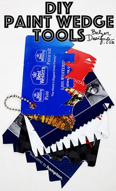 From Balzer Designs: Hey! Don't Throw That Away! DIY Paint Wedge Tools. Create your own cool texture tools using old room key cards.