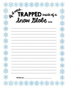 This fun writing prompt is a great activity for students as the days are winding down towards winter break.  You may even want to incorporate a fun craftivity where students draw or create a replica of themselves inside of a snow globe -- you can find lots of fun ideas on Pinterest!