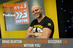 Brad Burton Will Help You To Discover the Entrepreneur Within You