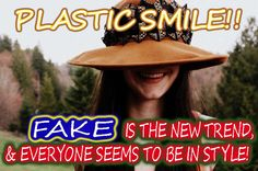 Plastic Smile. Fake is the new trend!