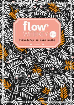 Flow Weekly 14-2015 A change is sometimes necessary. Pattern by Floor Rieder. Each Flow Weekly includes a planner and to-do lists for you to fill in for the week ahead, as well as blank pages for thoughts, ideas, notes, dreams, wishes and plans. This week's edition also features: inspiring quotes, illustrations from Floor Rieder, three insights into why change is so important, questions to ask yourself, a lesson in how to draw a teapot, wild flower facts, and much more.