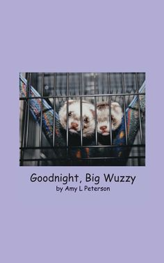 Goodnight, Big Wuzzy is a picture book with funny rhymes.      Also available on Amazon