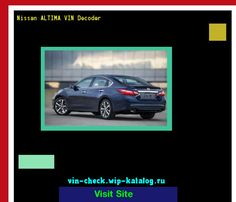 Nissan ALTIMA VIN Decoder - Lookup Nissan ALTIMA VIN number. 171626 - Nissan. Search Nissan ALTIMA history, price and car loans.