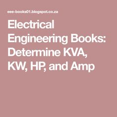 Electrical Engineering Books: Determine KVA, KW, HP, and Amp