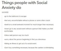 Oh...I guess I must have social anxiety. Because I do all of these. But doesn't everyone? No? Idk