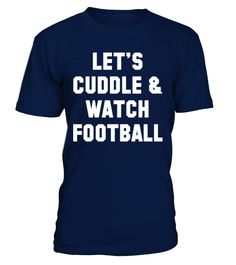 Best Sale -332Cuddle Football   => Check out this shirt by clicking the image, have fun :) Please tag, repin & share with your friends who would love it. #AmericanFootball #AmericanFootballshirt #AmericanFootballquotes #hoodie #ideas #image #photo #shirt #tshirt #sweatshirt #tee #gift #perfectgift #birthday #Christmas