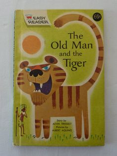 Vintage Children's Book - The Old Man and the Tiger by Alvin Tresselt - Easy Reader Easy Reader, Wonder Book, Vintage Children's Books, Old Men, Childrens Books, Old Things, Mid Century, Cover, Illustration
