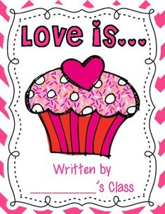 """Super cute FREE """"Love is..."""" class book cover, writing templates......Follow for Free """"too-neat-not-to-keep"""" teaching tools & other fun stuff :)"""