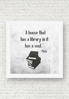 "A square quote print for a library. A great gift for a book lover or reader. A word art print of a quote by Plato that says, ""A house that has a library in it has a soul."""