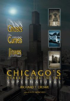 Richard Crowe remembered during Chicago Halloween Season. The one individual who is the person that discovered the hauntings of Archer Avenue and Chicago. All in this article..