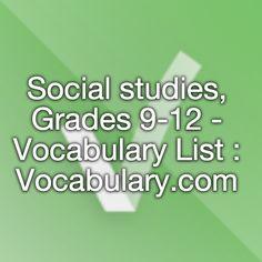 Social studies, Grades 9-12 - Vocabulary List : Vocabulary.com