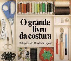 O Grande Livro Da Costura Selecoes Readers Digest - Carmem roberge - Веб-альбомы Picasa Sewing Hacks, Sewing Tutorials, Sewing Projects, Sewing Patterns, Sewing Clothes, Diy Clothes, Costura Diy, Poster S, Diy Blog