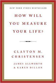How Will You Measure Your Life?: Clayton M. Christensen, James Allworth, Karen Dillon: 8601401290919: Amazon.com: Books