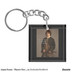 Jamie Fraser - There's Two of Us Now - Outlander Keychain