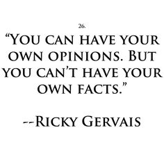 You can have your own opinions, but you can't have your own facts. #atheist #atheism
