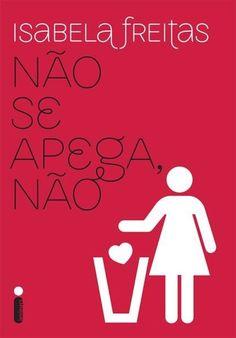 Garota Diferente: Isabela Freitas - 20 regras do desapego