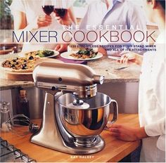 Stand mixer recipes, kitchenaid mixer recipes, gifts for cooks, mixer recipes, kitchen mixer ideas, kitchen mixer recipes