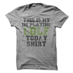 This is my I'm Playing Golf Today T Shirts, Hoodies. Get it here ==► https://www.sunfrog.com/Sports/This-is-my-Im-Playing-Golf-Today-T-Shirt.html?41382 $19