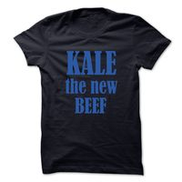 Kale the new beef! - Blue text