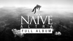 NAÏVE - Altra - FULL ALBUM Official Audio