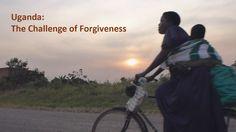 Uganda: The Challenge of Forgiveness