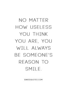 Tumblr Quotes and Sayings - BakedGoodz - made me tear up a little because it is so true. A few seconds after reading it, I did think of someone who does makes me smile