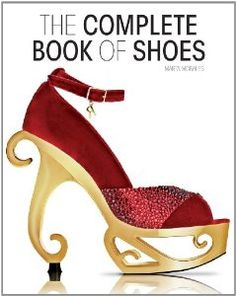 The Complete Book of Shoes: Amazon.co.uk: Marta Morales: Books