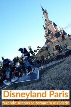 Disneyland Paris na França, fazendo sonhos se tornarem realidade