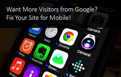 Want More Visitors from Google? Fix Your Site for Mobile!