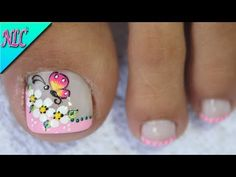 DISEÑO DE UÑAS PARA PIES FLORES Y MARIPOSA SENCILLA - FLOWERS NAIL ART - NLC - YouTube Pedicure Nail Art, Toe Nail Art, Easy Nail Art, Toe Nail Designs, Nail Polish Designs, Pretty Toe Nails, Fun Nails, Nancy Nails, Nail Desighns
