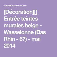 [Décoration][] Entrée teintes murales beige - Wasselonne (Bas Rhin - 67) - mai 2014