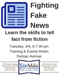 Fighting Fake News Tuesday, April 4 — 6-7:30 PM Library Training andEventsRoom, 2001 Delmar Avenue and Tuesday, April 25— 6-7:30 PM Branch Library, 2145 Johnson Road Fakenews can be a real pr…
