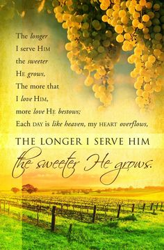 The longer I serve Him, the sweeter He grows <3