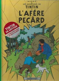 HERGÉ . TINTIN L'AFÉRE PECÂRD ( L'AFFAIRE TOURNESOL ) . 2007 . ARPITAN .